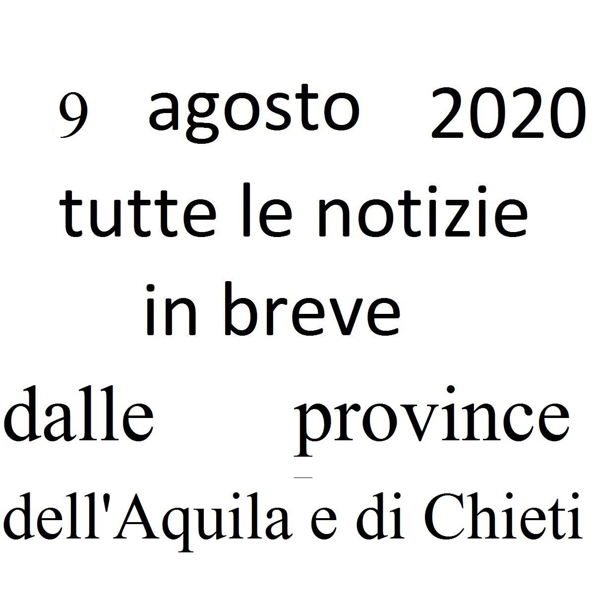 9 agosto 2020 notizie in breve dalle Province dell'Aquila e di Chieti foto