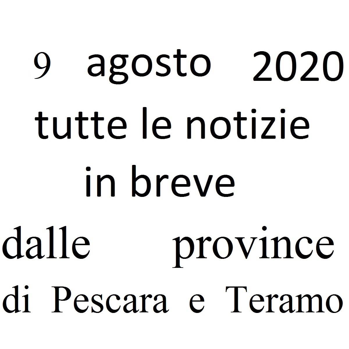 9 agosto 2020 notizie in breve dalle Province di Pescara e di Teramo foto