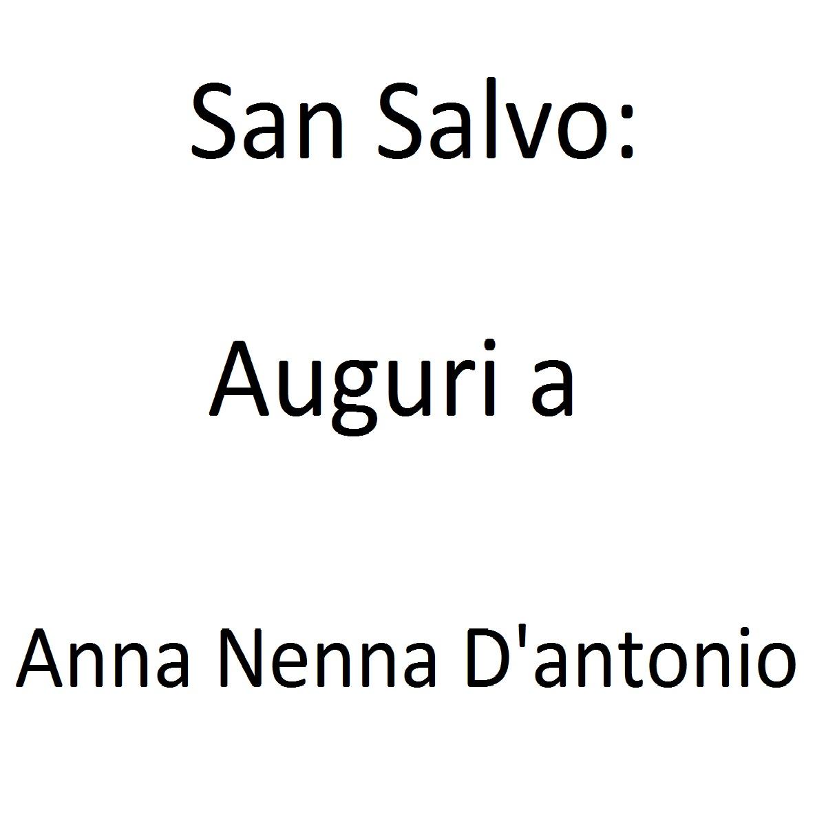 San Salvo Auguri a Anna Nenna D'Antonio foto