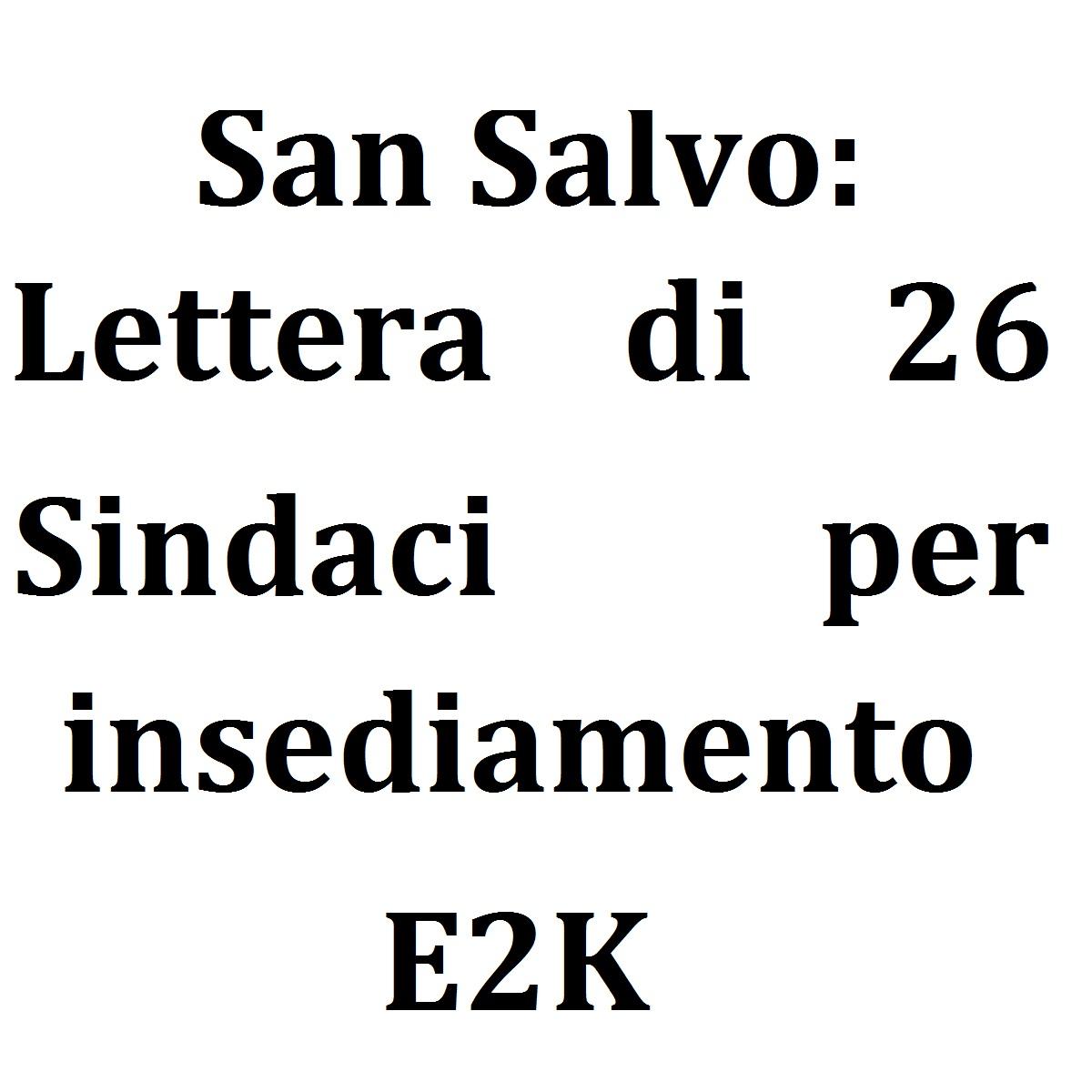 San Salvo lettera di ventisei Sindaci per insediamento E2K foto