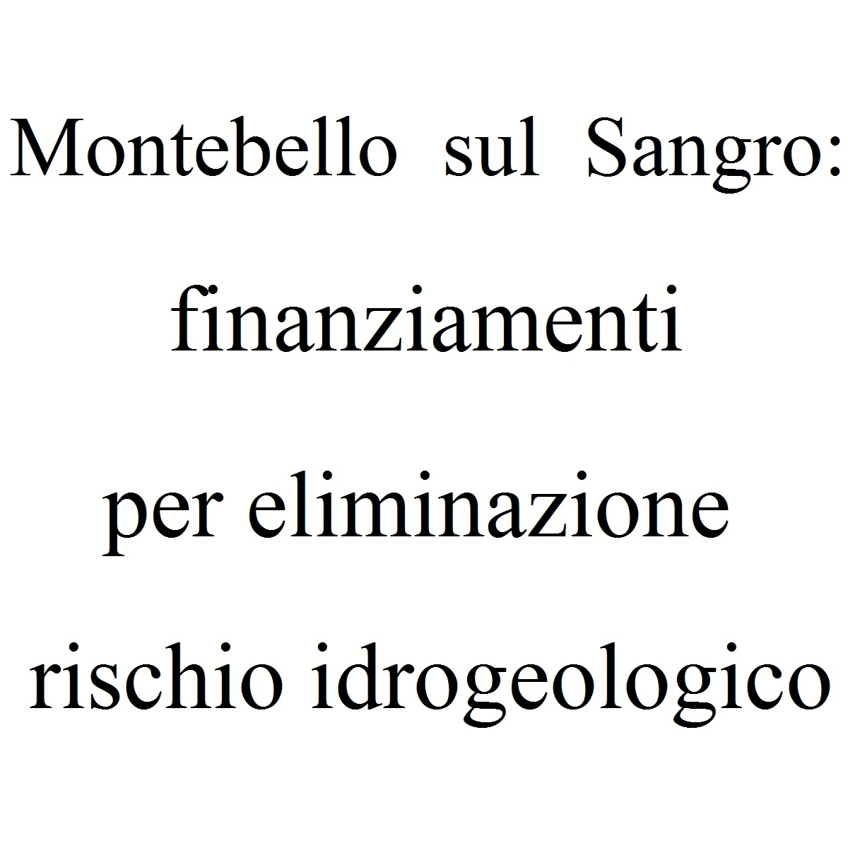 Montebello sul Sangro finanziamenti per eliminazione rischio idrogeologico foto