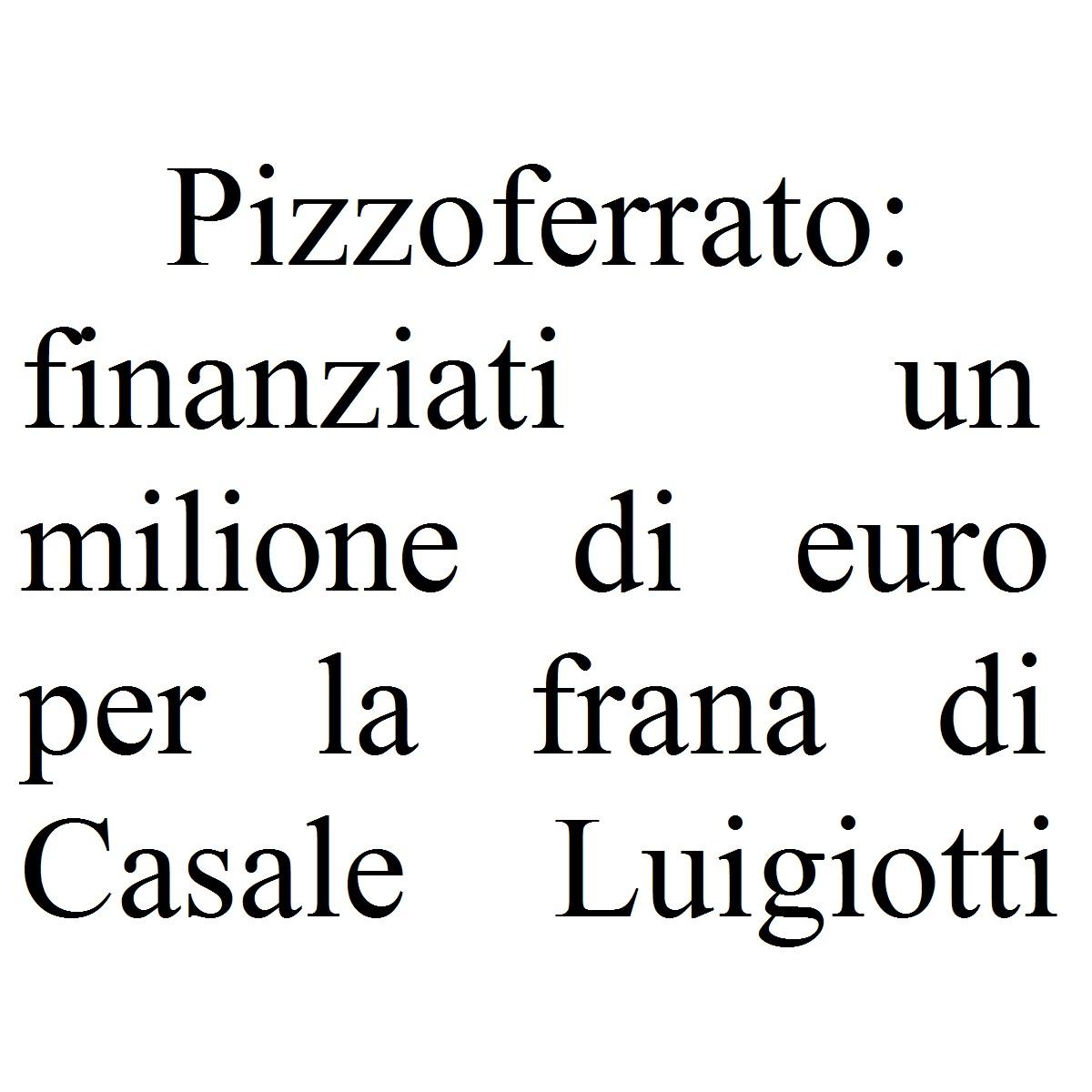 Pizzoferrato finanziati un milione di euro per la frana di Casale Luigiotti foto