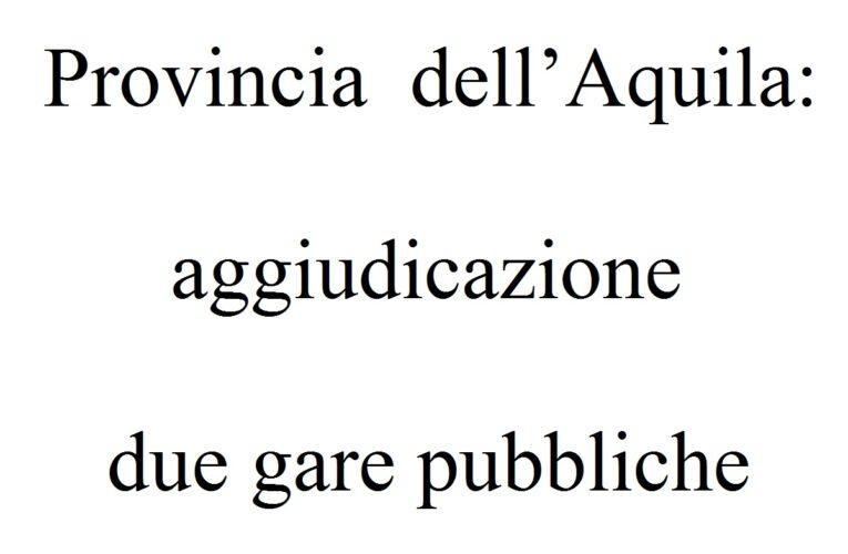 Provincia dell'Aquila: aggiudicazione due gare pubbliche