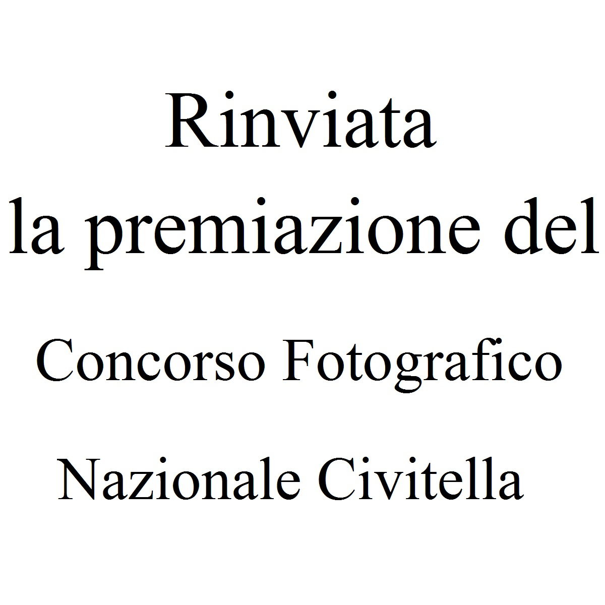 Rinviata premiazione Concorso Fotografico Civitella foto