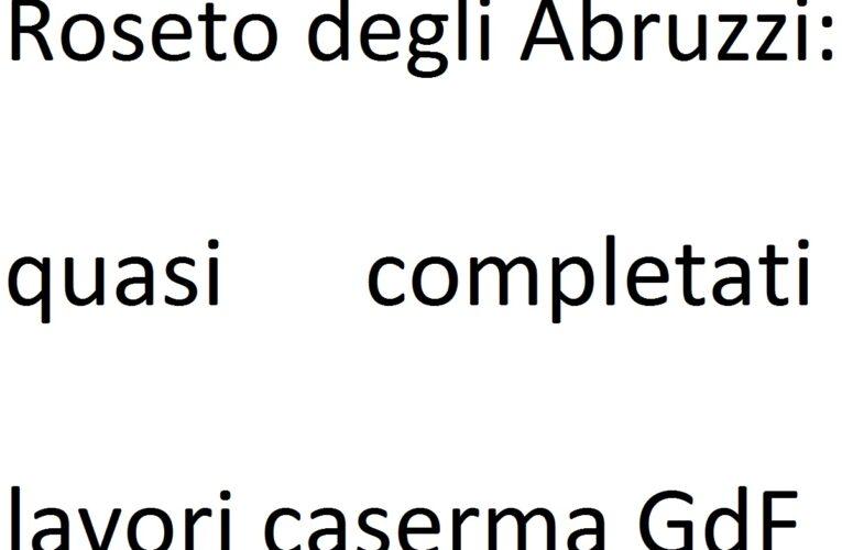 Roseto degli Abruzzi: quasi completati lavori caserma GdF