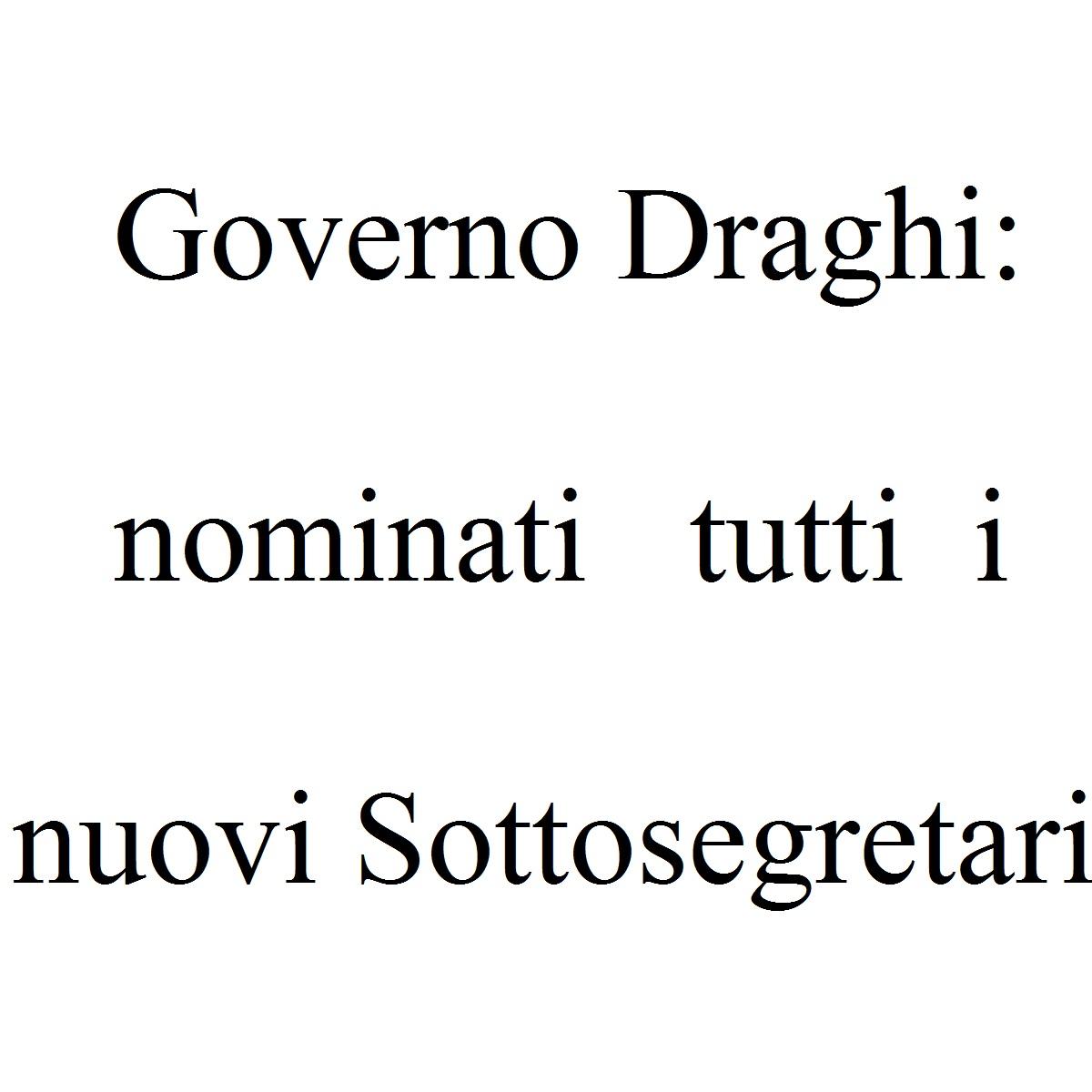 Governo Draghi nominati tutti i nuovi Sottosegretari foto