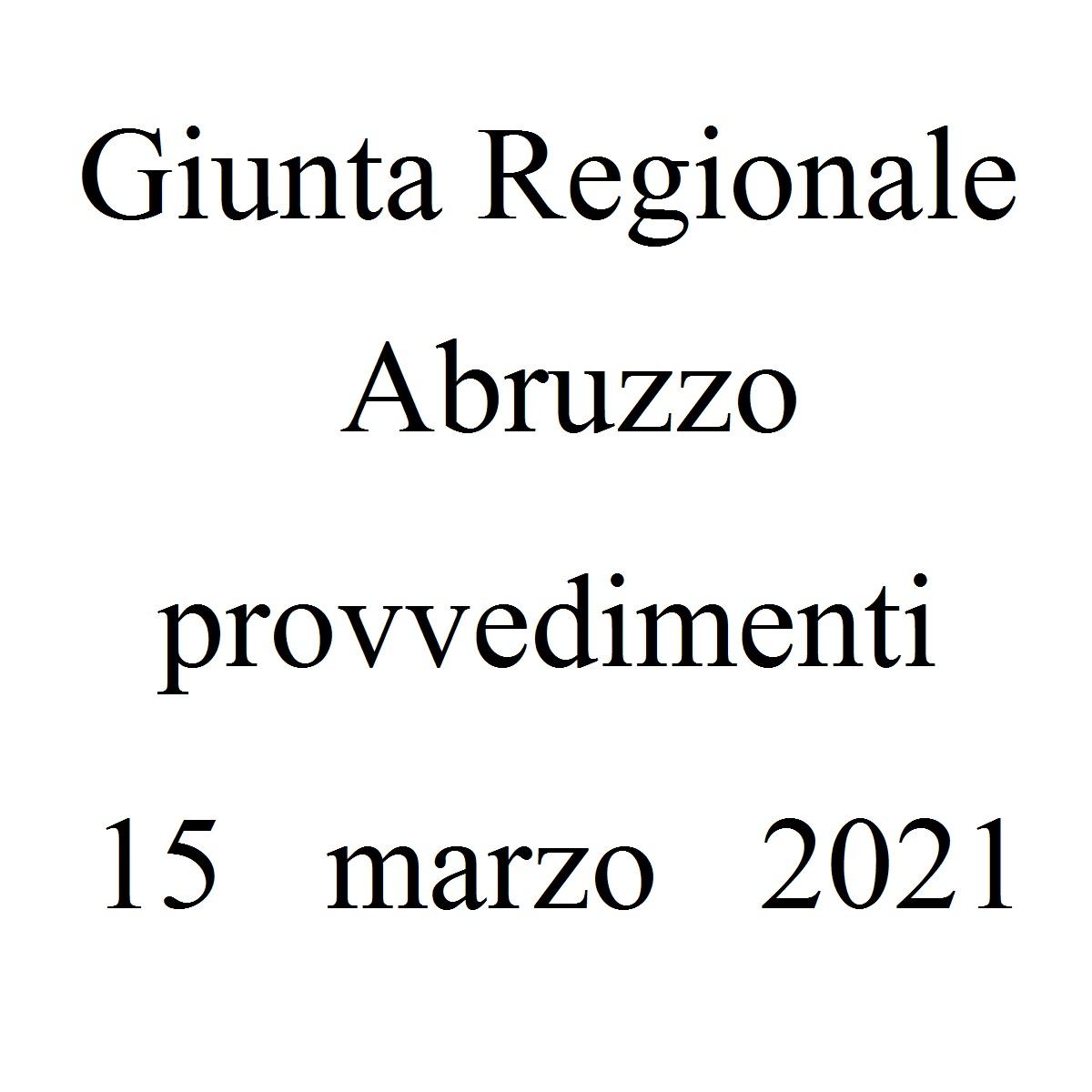 Giunta Regionale Abruzzo provvedimenti 15 marzo 2021 foto