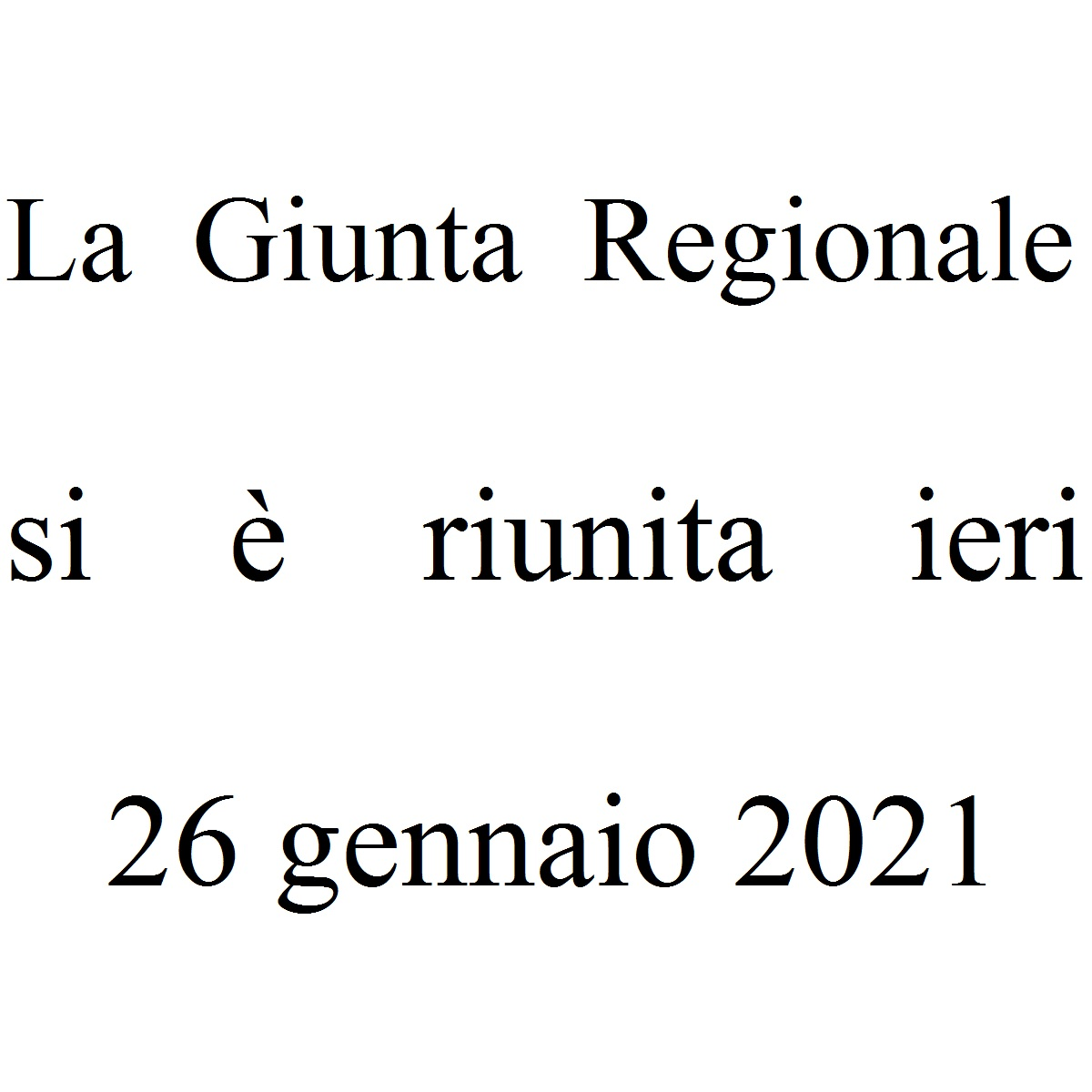 La Giunta Regionale si è riunita ieri 26 gennaio 2021 foto