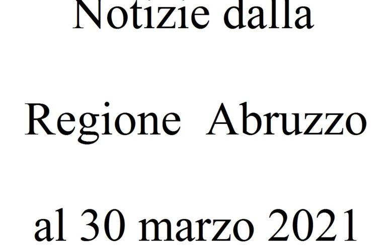 Notizie dalla Regione Abruzzo al 30 marzo 2021