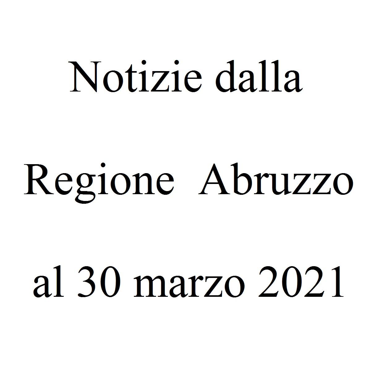 Notizie dalla Regione Abruzzo al 30 marzo 2021 foto