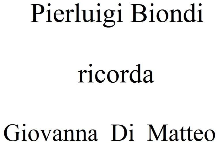 Pierluigi Biondi ricorda Giovanna Di Matteo