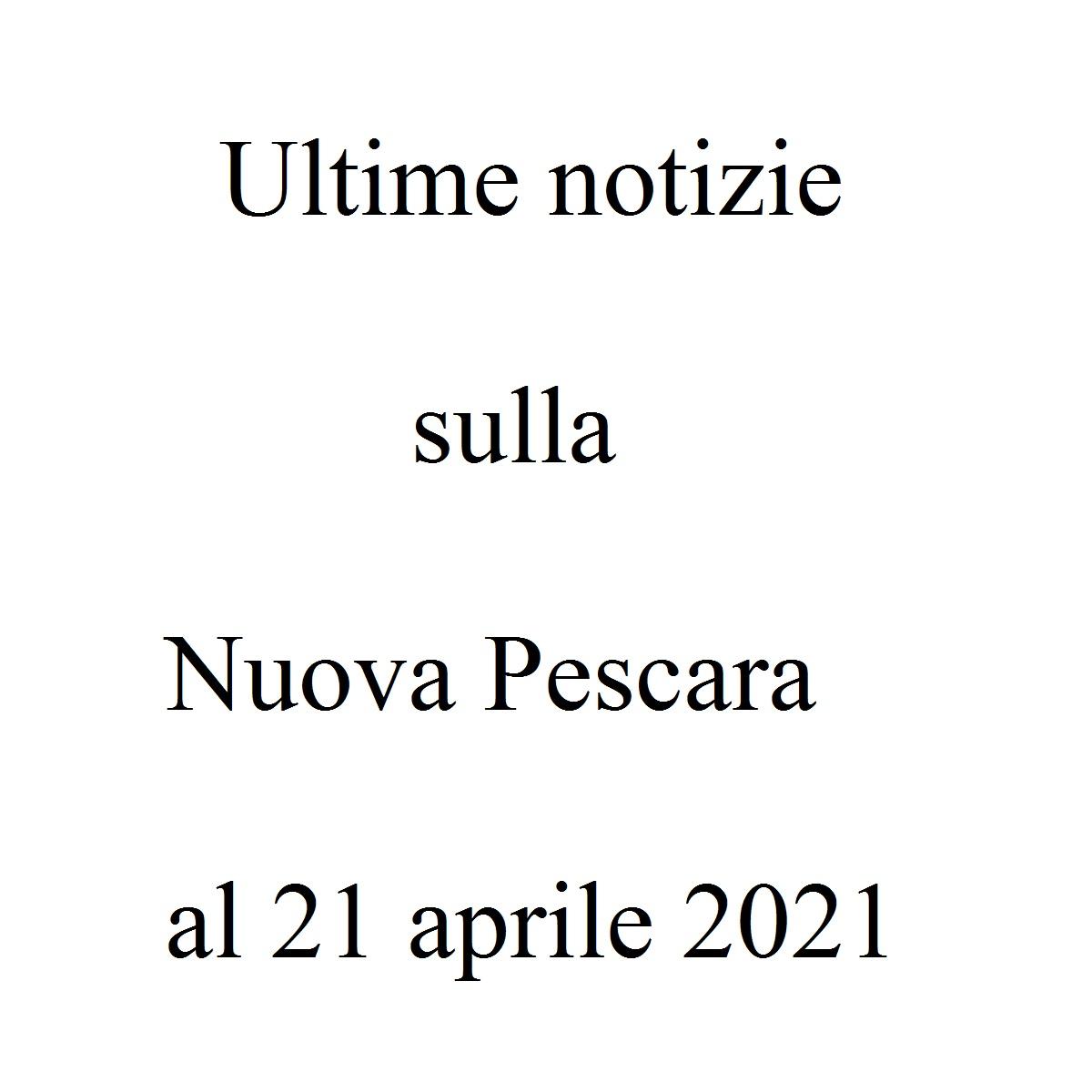 Ultime notizie sulla Nuova Pescara al 21 aprile 2021 foto