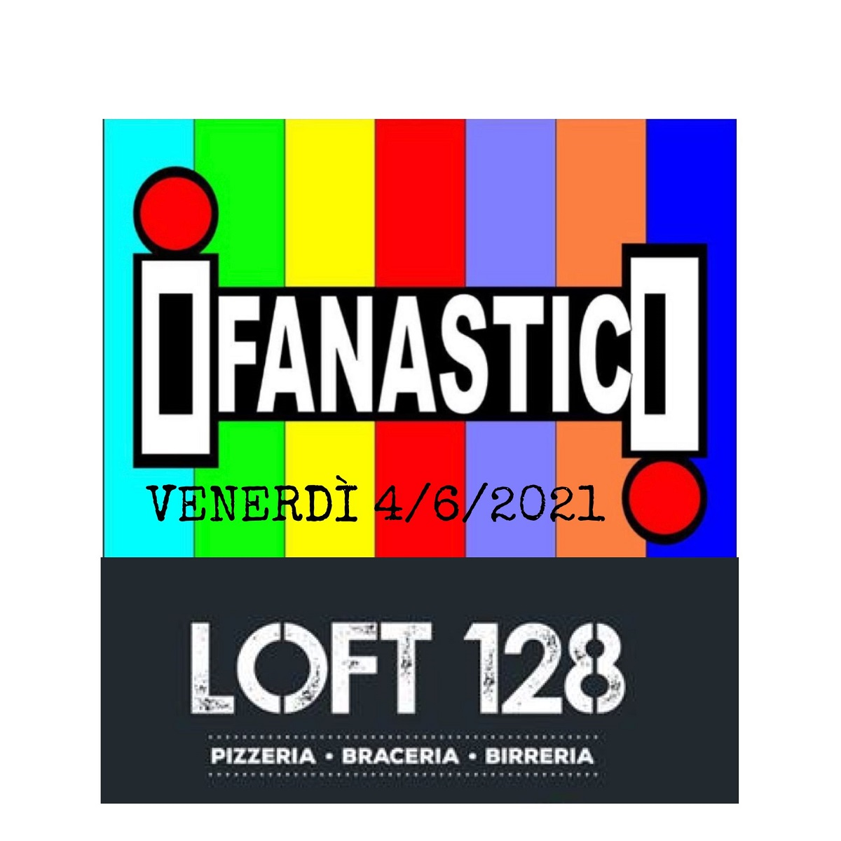 I Fanastici - live band venerdì 4 giugno 2021 al Loft 128 locandina