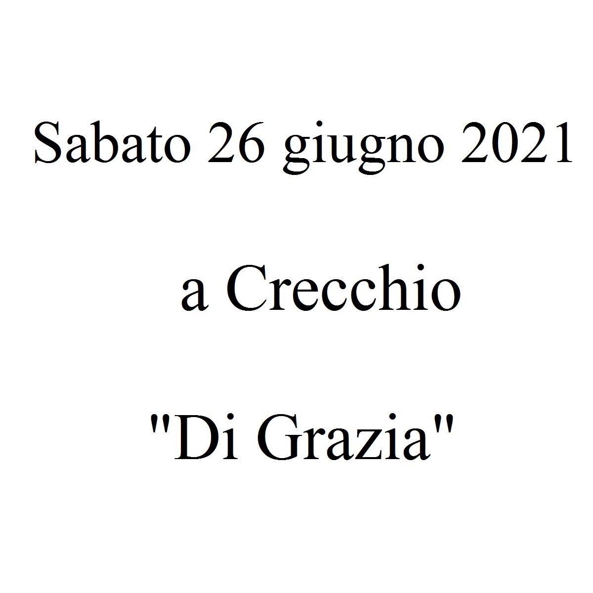 Sabato 26 giugno 2021 a Crecchio Di Grazia foto