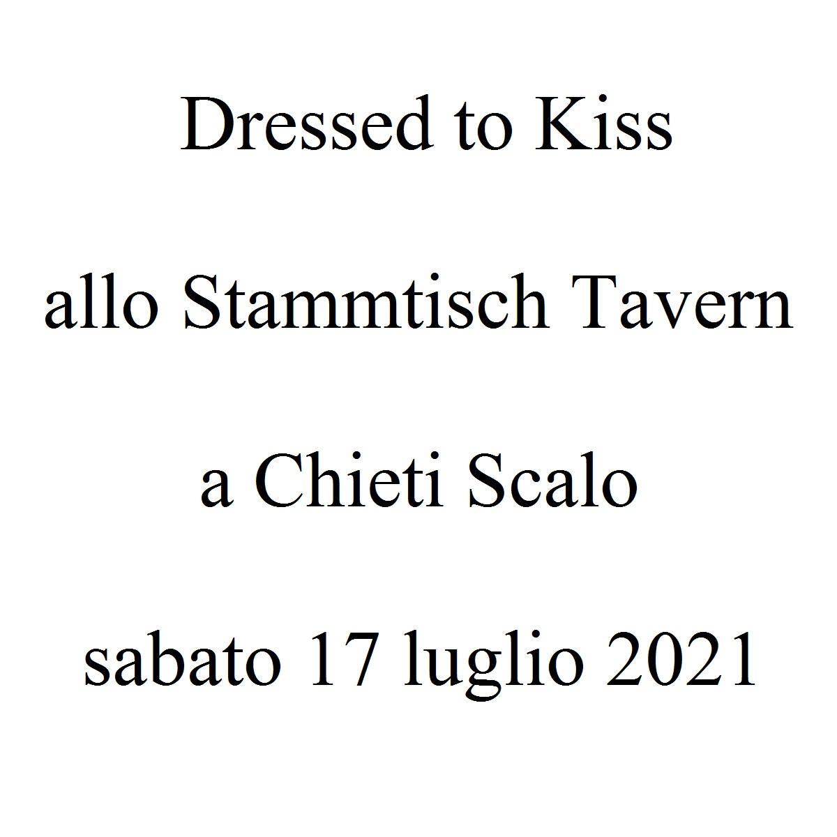 Dressed to Kiss allo Stammtisch Tavern 17 luglio 2021 foto