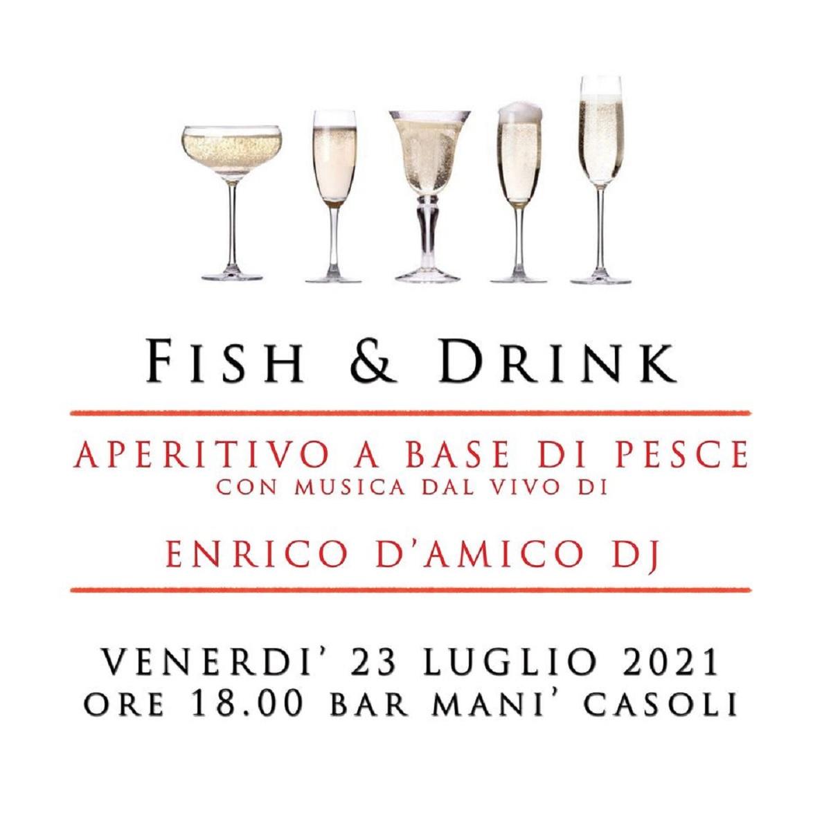 Fish & Drink al Bar Manì a Casoli 23 luglio 2021 foto