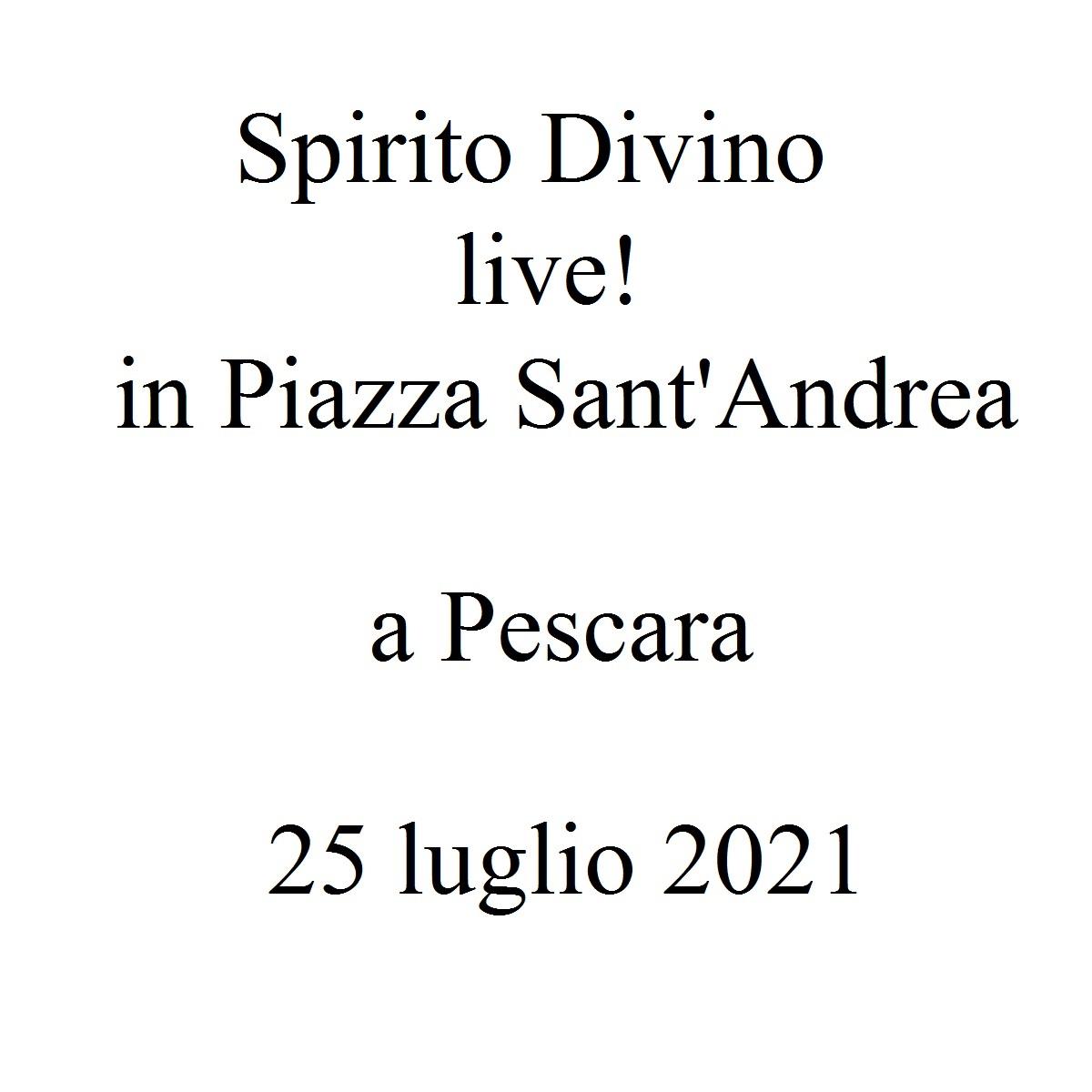Spirito Divino in Piazza Sant'Andrea 25 luglio 2021 foto