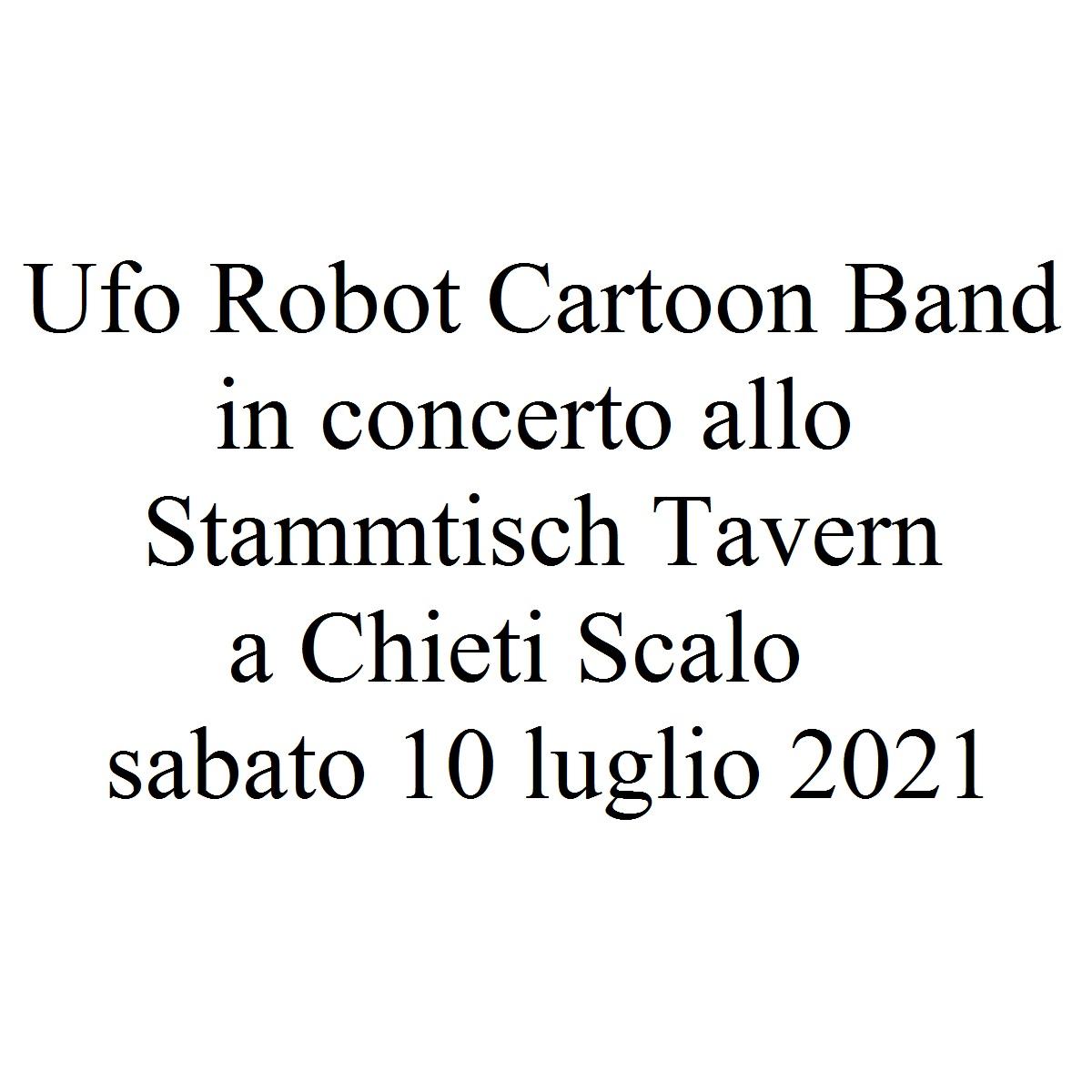 Ufo Robot Cartoon Band in concerto allo Stammtisch Tavern a Chieti Scalo sabato 10 luglio 2021 foto