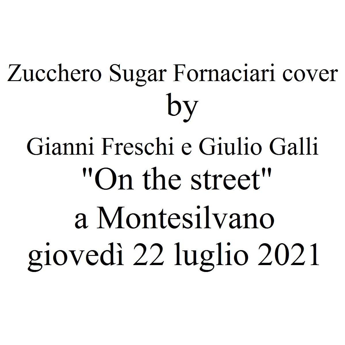Zucchero Sugar Fornaciari cover by Gianni Freschi e Giulio Galli On the street a Montesilvano giovedì 22 luglio 2021 foto